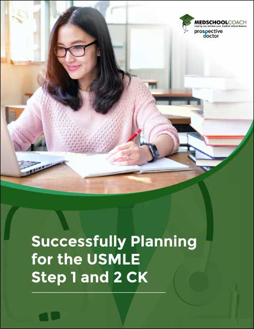 Successfully Planning for the USMLE Step 1 and 2 CK